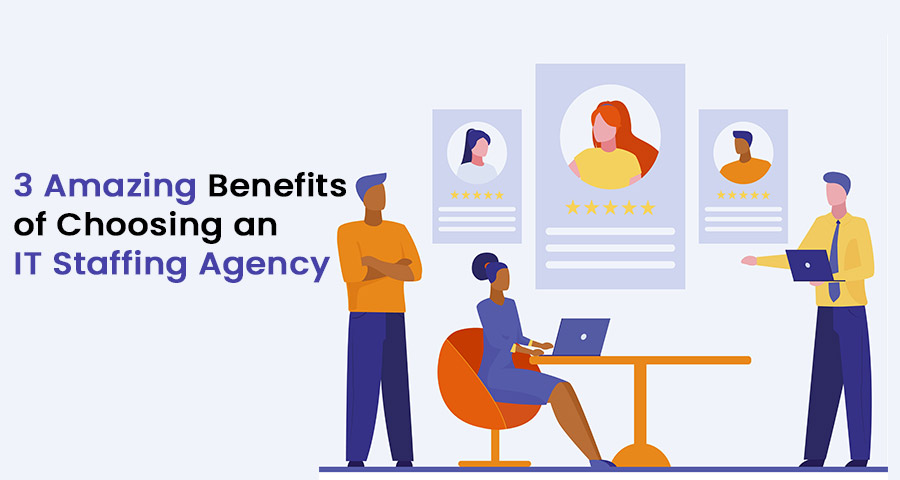 3 amazing benefits of it staffing agency