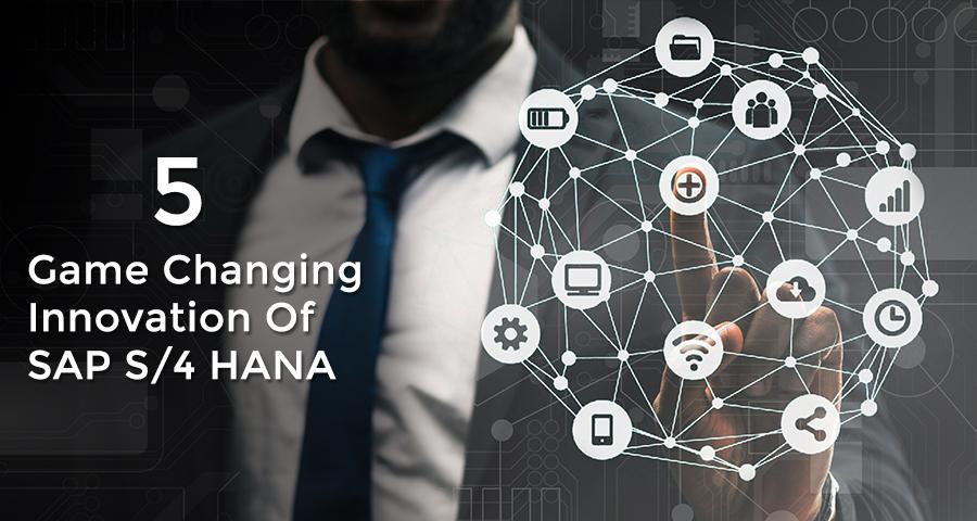 Game changing Innovations of SAP S/4 HANA